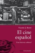 Portada de EL CINE ESPAÑOL: UNA HISTORIA CULTURAL
