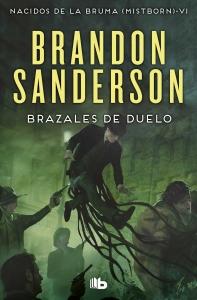 BRAZALES DE DUELO (NACIDOS DE LA BRUMA #6)