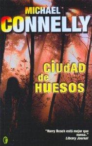 Portada de CIUDAD DE HUESOS (HARRY BOSCH #8)