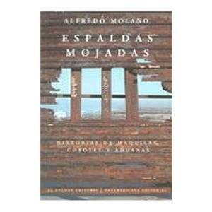 Portada de ESPALDAS MOJADAS: HISTORIAS DE MAQUILAS, COYOTES Y ADUANAS