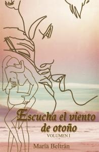 ESCUCHA EL VIENTO DE OTOÑO - VOLUMEN I
