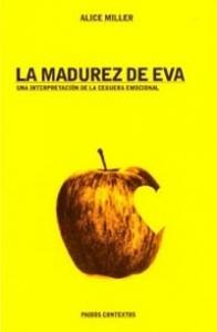 Portada de LA MADUREZ DE EVA: UNA INTERPRETACIÓN DE LA CEGUERA EMOCIONAL