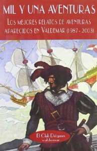 MIL Y UNA AVENTURAS/ LOS MEJORES RELATOS DE AVENTURAS APARECIDOS EN VALDEMAR (1987-2003)