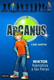 Portada de WIKTOR HIPNOTIZA A LAS FIERAS (ARCANUS #2)