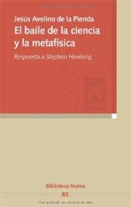 Portada de EL BAILE DE LA CIENCIA Y LA METAFÍSICA. RESPUESTA A STEPHEN HAWKING