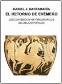 Portada de EL RETORNO DE EVÉMERO. LOS CONTENIDOS HISTORIOGRÁFICOS DEL RELATO POPULAR