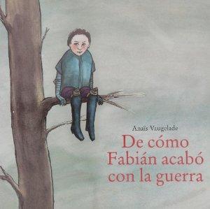 Portada de DE CÓMO FABIÁN ACABÓ CON LA GUERRA