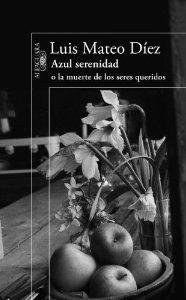 Portada de AZUL SERENIDAD O LA MUERTE DE LOS SERES QUERIDOS