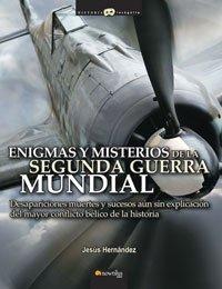 Portada de ENIGMAS Y MISTERIOS DE LA SEGUNDA GUERRA MUNDIAL