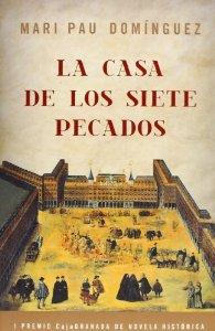 Portada de LA CASA DE LOS SIETE PECADOS (I PREMIO CAJA GRANADA DE NOVELA HISTÓRICA)