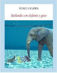 Portada de BAILANDO CON ELEFANTE Y GATO