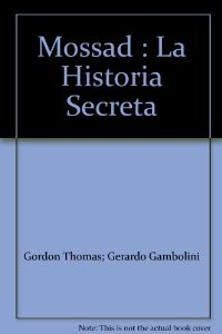 Portada de MOSSAD: LA HISTORIA SECRETA