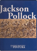 JACKSON POLLOCK (GRANDES MAESTROS DE LA PINTURA #19)