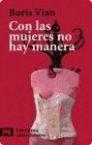 CON LAS MUJERES NO HAY MANERA