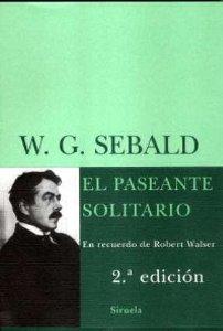 EL PASEANTE SOLITARIO. EN RECUERDO DE ROBERT WALSER