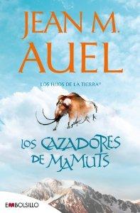 Portada de LOS CAZADORES DE MAMUTS (LOS HIJOS DE LA TIERRA #3)