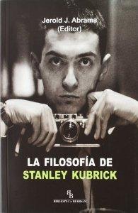 Portada de LA FILOSOFÍA DE STANLEY KUBRICK