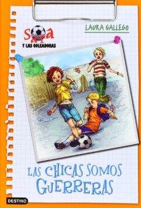 LAS CHICAS SOMOS GUERRERAS (SARA Y LAS GOLEADORAS #2)