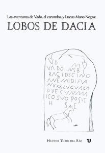 LAS AVENTURAS DE VADO, EL CAROMBO Y LUCUA MANO NEGRA. LOBOS DE DACIA