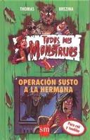 OPERACIÓN SUSTO A LA HERMANA (TODOS MIS MONSTRUOS #4)