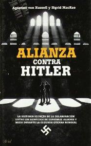 Portada de ALIANZA CONTRA HITLER. LA HISTORIA SECRETA DE LA COLABORACIÓN ENTRE LOS SERVICIOS DE ESPIONAJE ALIADOS Y NAZIS DURANTE LA SEGUNDA GUERRA MUNDIAL
