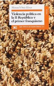 Portada de VIOLENCIA POLÍTICA EN LA II REPÚBLICA Y EL PRIMER FRANQUISMO. ALBACETE, 1936-1950.