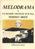 MELODRAMA, O LA INCREADA CONCIENCIA DE LA RAZA