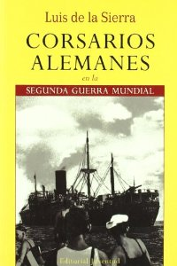 Portada de CORSARIOS ALEMANES EN LA II GUERRA MUNDIAL