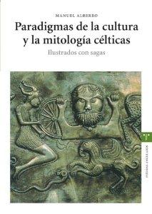 Portada de PARADIGMAS DE LA CULTURA Y LA MITOLOGIA CELTICAS. ILUSTRADOS CON SAGAS