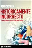 Portada de HISTÓRICAMENTE INCORRECTO