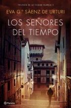 Portada de LOS SEÑORES DEL TIEMPO (LA CIUDAD BLANCA #3)
