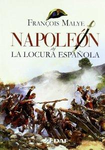 Portada de NAPOLEÓN Y LA LOCURA ESPAÑOLA