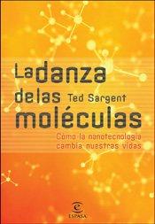 Portada de LA DANZA DE LAS MOLECULAS: COMO LA NANOTECNOLOGIA CAMBIA NUESTRAS VIDAS