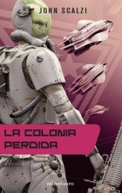 LA COLONIA PERDIDA (La Vieja Guardia #3)