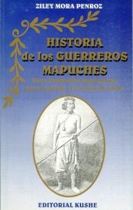 Portada de HISTORIA DE LOS GUERREROS MAPUCHES: SIETE BIOGRAFÍAS LEGENDARIAS PARA INSPIRAR EL TRIUNFO DE CHILE