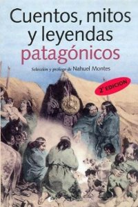 Portada de CUENTOS, MITOS Y LEYENDAS PATAGÓNICOS