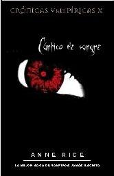 Portada de CÁNTICO DE SANGRE (CRÓNICAS VAMPÍRICAS #10)