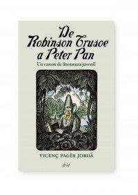 Portada de DE ROBINSON CRUSOE A PETER PAN. UN CANON DE LITERATURA JUVENIL