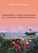 Portada de FEMINIDAD Y MASCULINIDAD EN LA CULTURA AFROECUATORIANA