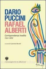 Portada de DARIO PUCCINI, RAFAEL ALBERTI. CORRISPONDENZA INEDITA (1951-1969)