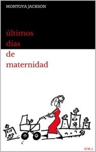 Portada de ÚLTIMOS DÍAS DE MATERNIDAD