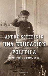 Portada de UNA EDUCACIÓN POLÍTICA. ENTRE PARÍS Y NUEVA YORK