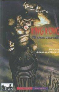 Portada de KING KONG, 75 AÑOS DESPUÉS