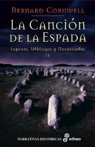 Portada de LA CANCIÓN DE LA ESPADA (SAJONES, VIKINGOS Y NORMANDOS #4)