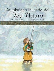 Portada de LA FABULOSA LEYENDA DEL REY ARTURO