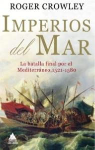 Portada de IMPERIOS DEL MAR. LA BATALLA FINAL POR EL MEDITERRÁNEO