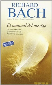 Portada de EL MANUAL DEL MESIAS: EL LIBRO PERDIDO QUE RESPONDE LAS PREGUNTAS DEL ALMA