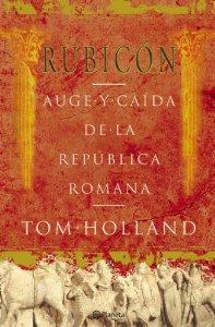 Portada de RUBICON: AUGE Y CAÍDA DE LA REPÚBLICA ROMANA