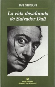 Portada de LA VIDA DESAFORADA DE SALVADOR DALÍ