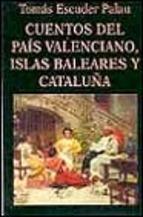 Portada de CUENTOS DEL PAIS VALENCIANO, ISLAS BALEARES Y CATALUÑA
